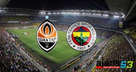 Shakhtar Donetsk - Fenerbahçe maçını şifresiz yayınlayacak kanallar...!