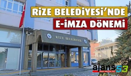 RİZE BELEDİYESİ'NDE E-İMZA DÖNEMİ